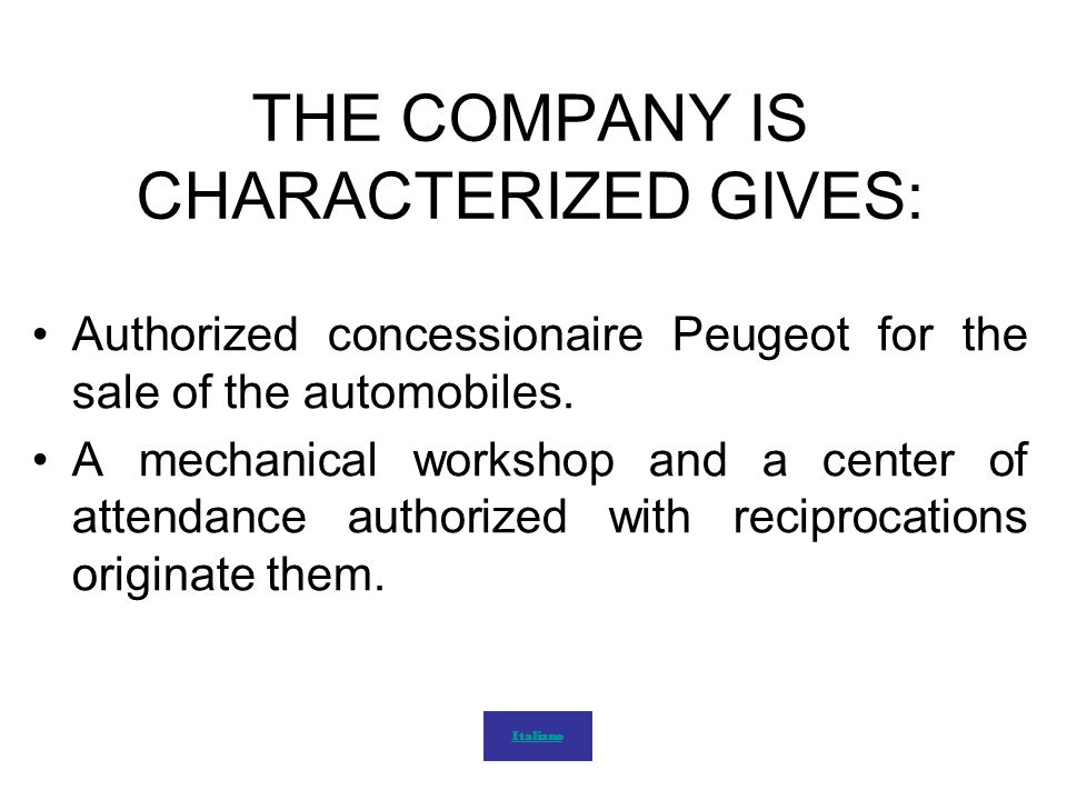 THE COMPANY IS CHARACTERIZED GIVES: