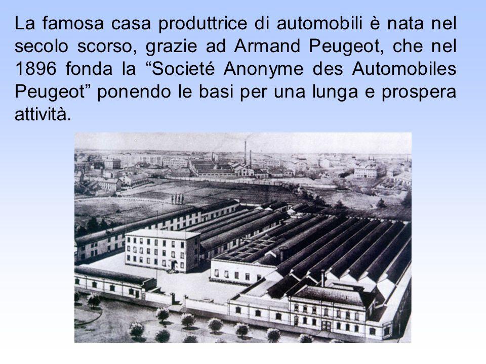 La famosa casa produttrice di automobili è nata nel secolo scorso, grazie ad Armand Peugeot, che nel 1896 fonda la Societé Anonyme des Automobiles Peugeot ponendo le basi per una lunga e prospera attività.