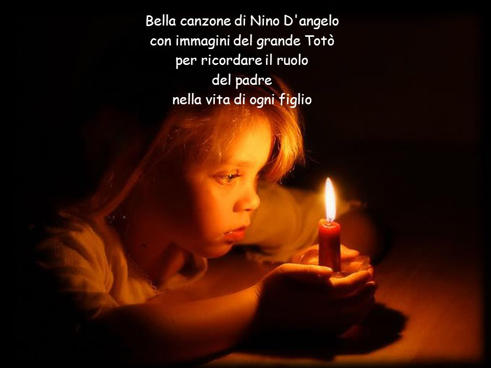 Bella canzone di Nino D angelo con immagini del grande Totò per ricordare il ruolo del padre nella vita di ogni figlio