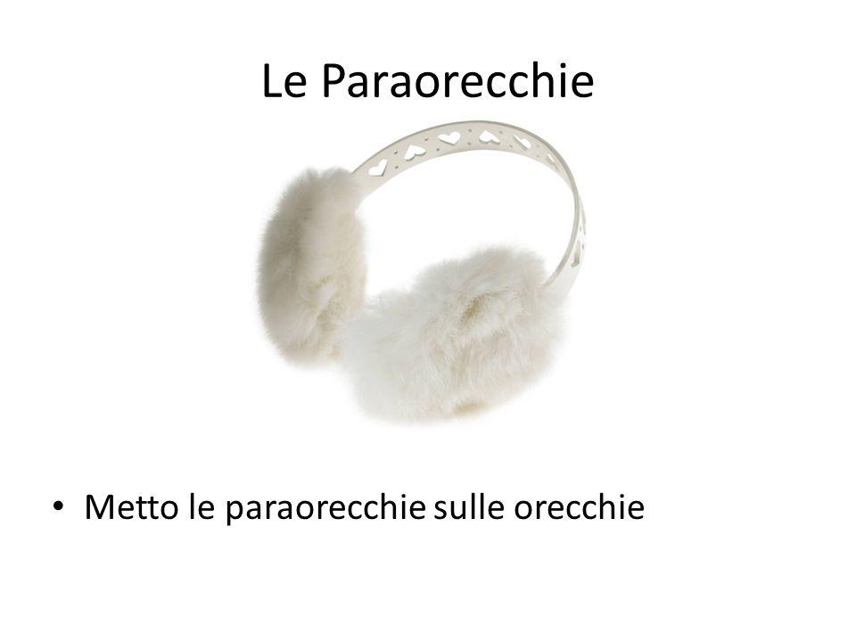 Le Paraorecchie Metto le paraorecchie sulle orecchie