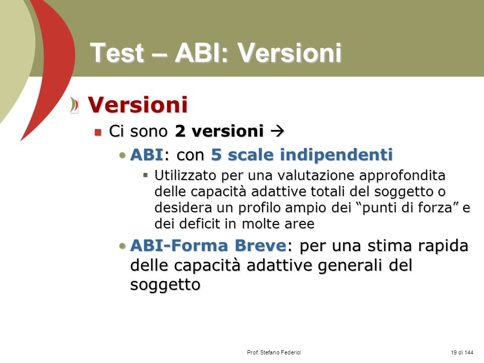 Test – ABI: Versioni Versioni Ci sono 2 versioni 