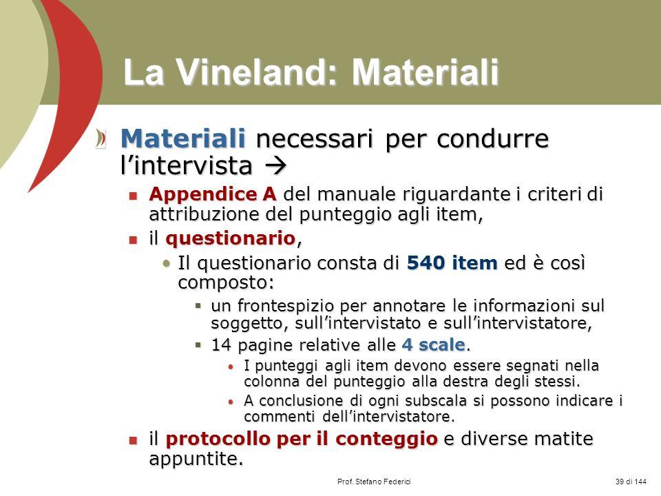 La Vineland: Materiali