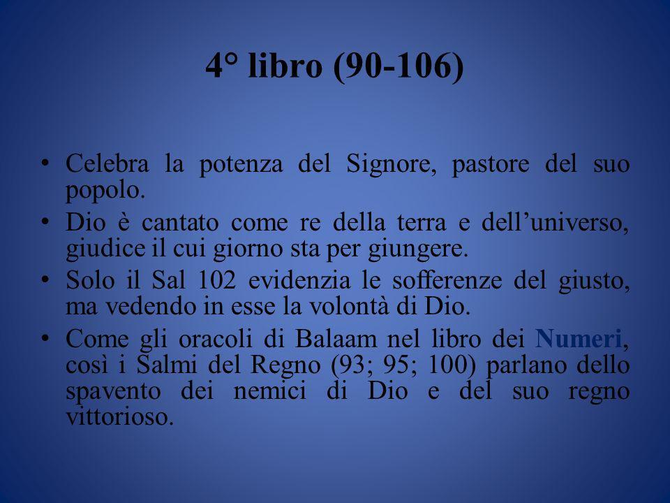 4° libro (90-106) Celebra la potenza del Signore, pastore del suo popolo.
