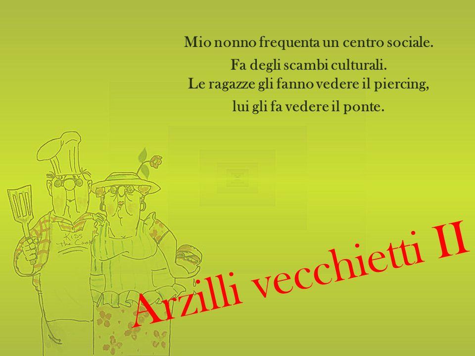 Arzilli vecchietti II Mio nonno frequenta un centro sociale.