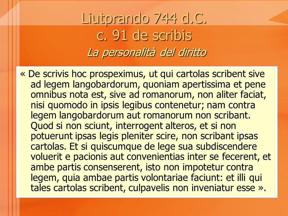Liutprando 744 d.C. c. 91 de scribis La personalità del diritto