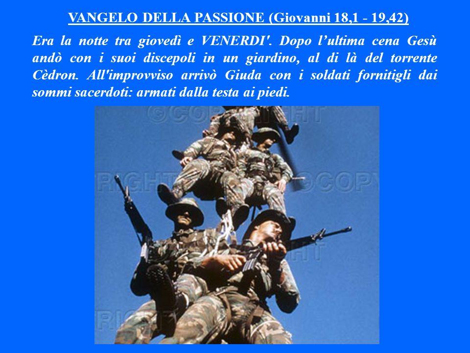 VANGELO DELLA PASSIONE (Giovanni 18,1 - 19,42)