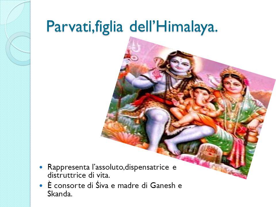 Parvati,figlia dell'Himalaya.