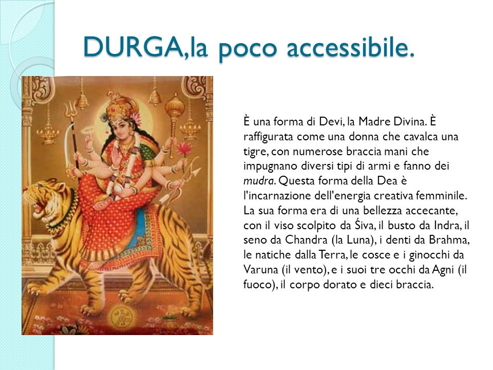 DURGA,la poco accessibile.