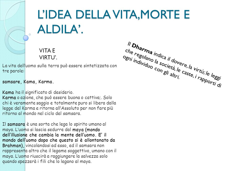 L'IDEA DELLA VITA,MORTE E ALDILA'.
