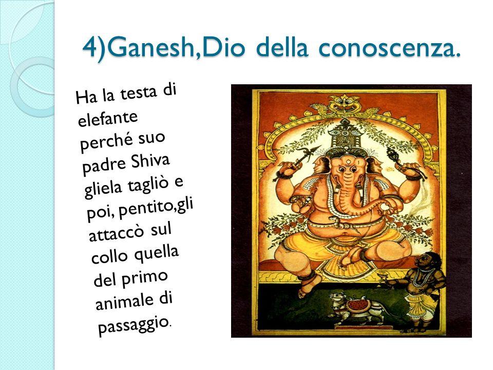 4)Ganesh,Dio della conoscenza.