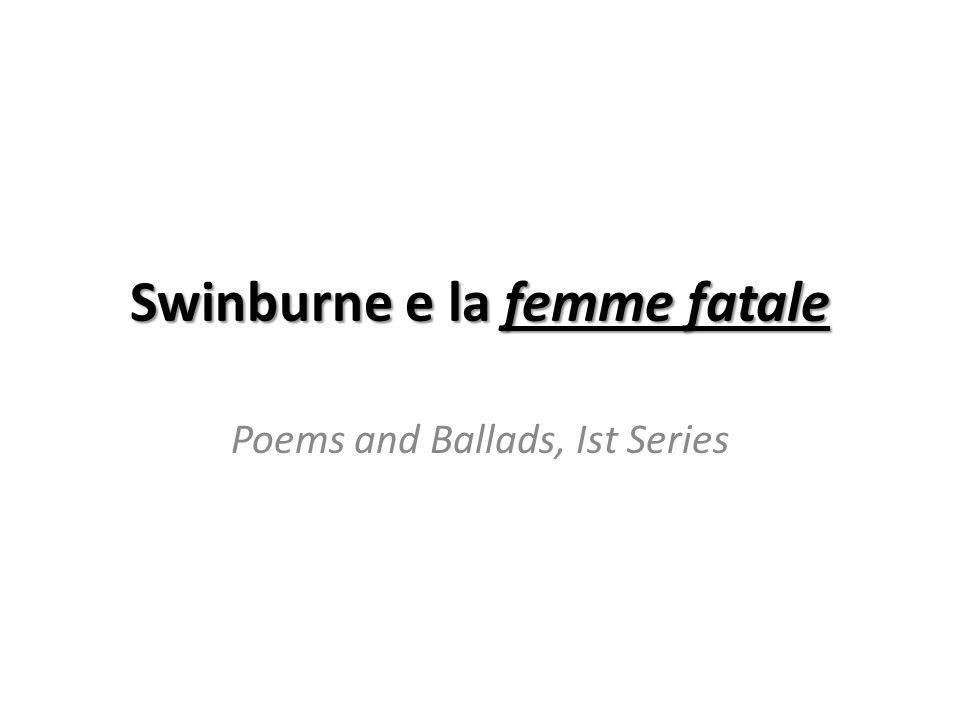Swinburne e la femme fatale