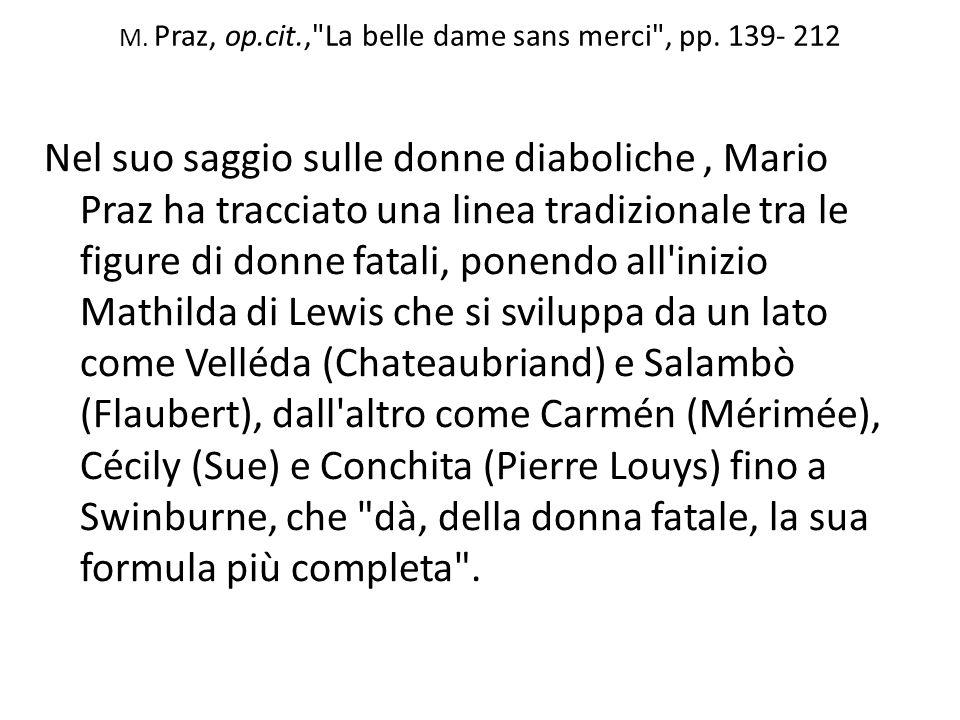 M. Praz, op.cit., La belle dame sans merci , pp. 139- 212