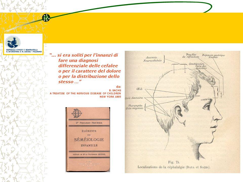 ... si era soliti per l'innanzi di fare una diagnosi differenziale delle cefalee o per il carattere del dolore o per la distribuzione dello stesso …