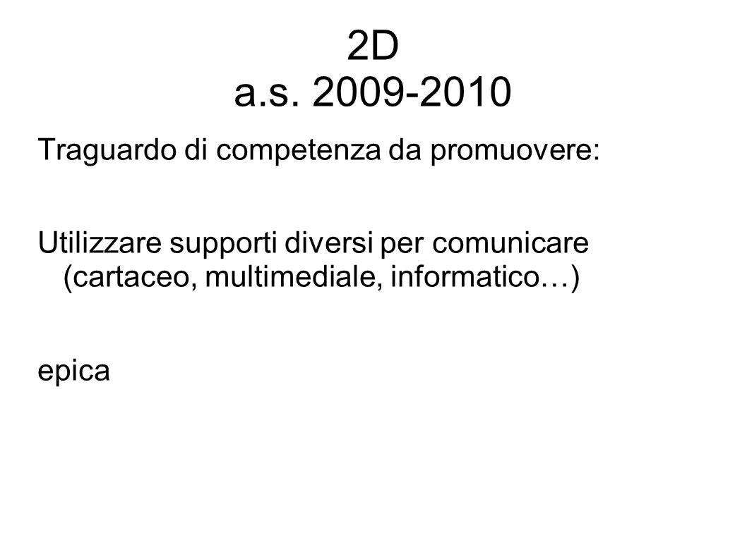 2D a.s. 2009-2010 Traguardo di competenza da promuovere:
