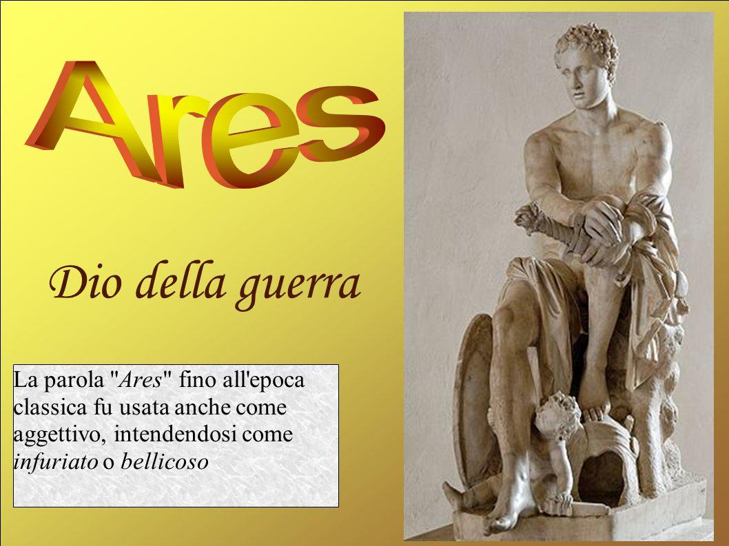 Ares Dio della guerra.