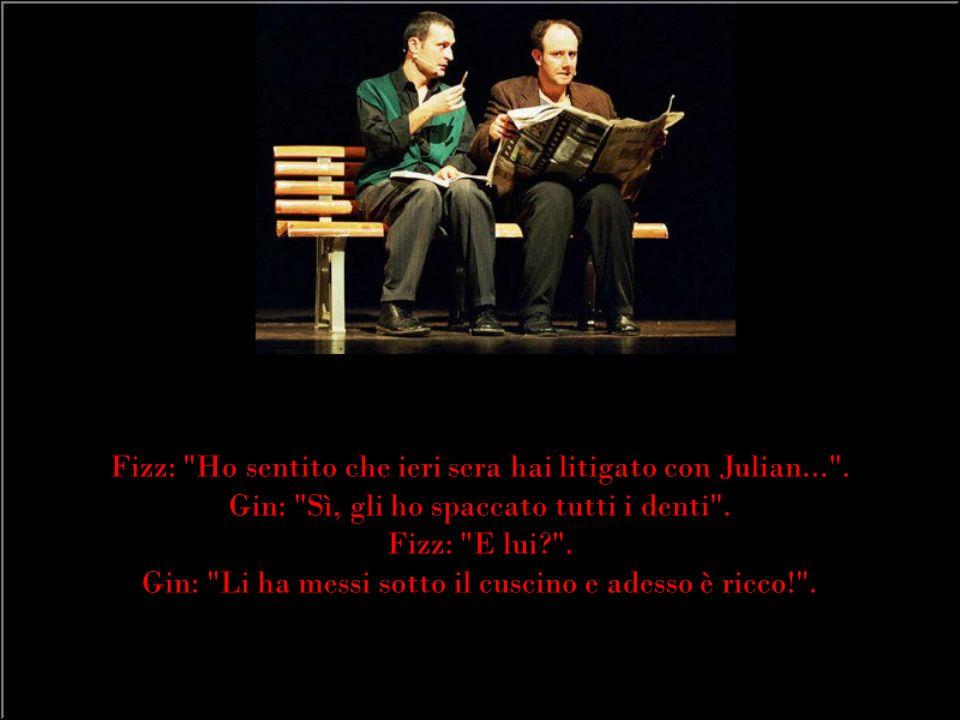 Fizz: Ho sentito che ieri sera hai litigato con Julian... .