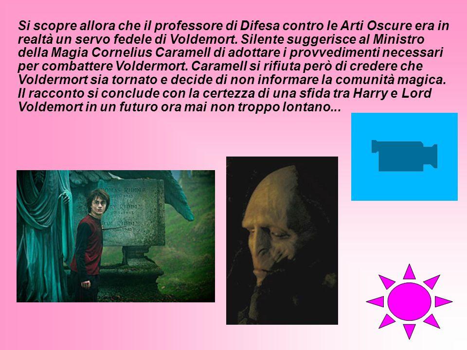 Si scopre allora che il professore di Difesa contro le Arti Oscure era in realtà un servo fedele di Voldemort. Silente suggerisce al Ministro della Magia Cornelius Caramell di adottare i provvedimenti necessari per combattere Voldermort. Caramell si rifiuta però di credere che Voldermort sia tornato e decide di non informare la comunità magica.