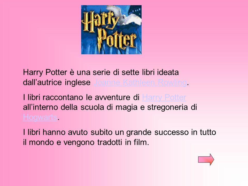 Harry Potter è una serie di sette libri ideata dall'autrice inglese Joanne Kathleen Rowling.