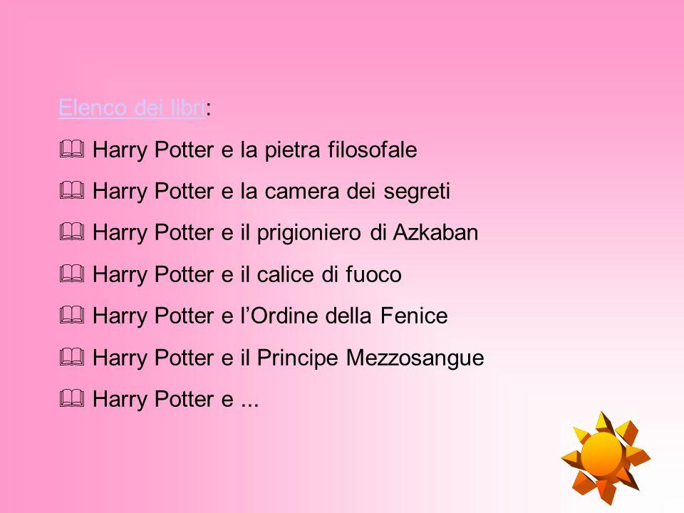 Elenco dei libri: Harry Potter e la pietra filosofale. Harry Potter e la camera dei segreti. Harry Potter e il prigioniero di Azkaban.