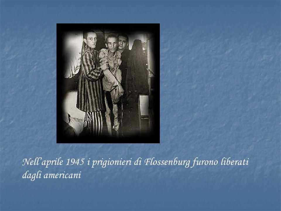Nell'aprile 1945 i prigionieri di Flossenburg furono liberati dagli americani
