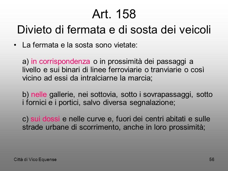 Art. 158 Divieto di fermata e di sosta dei veicoli