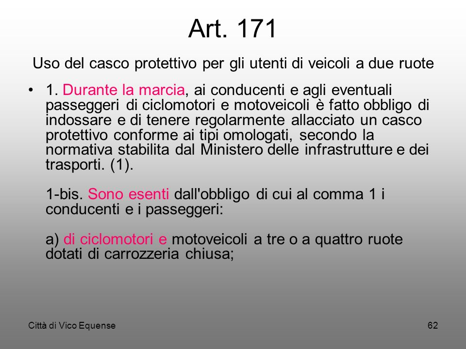 Art. 171 Uso del casco protettivo per gli utenti di veicoli a due ruote