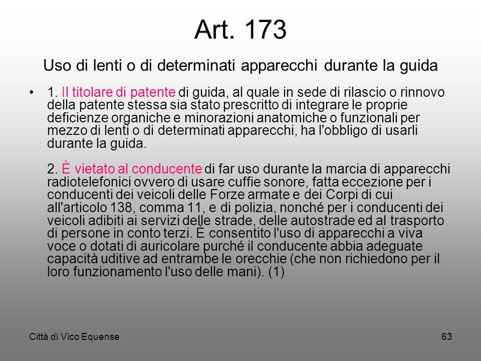 Art. 173 Uso di lenti o di determinati apparecchi durante la guida