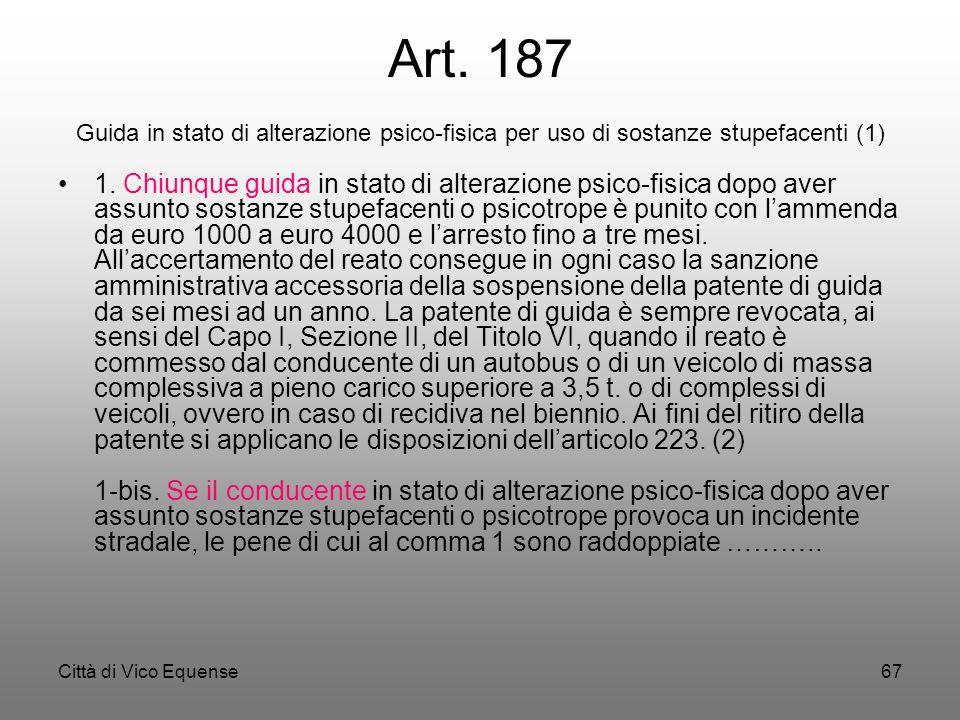Art. 187 Guida in stato di alterazione psico-fisica per uso di sostanze stupefacenti (1)