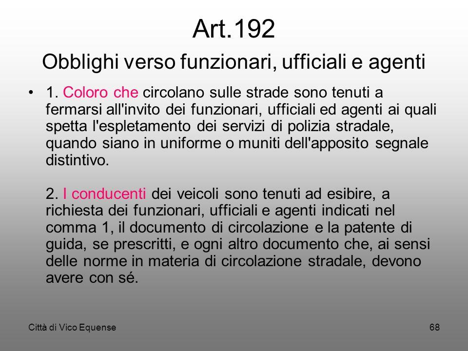 Art.192 Obblighi verso funzionari, ufficiali e agenti