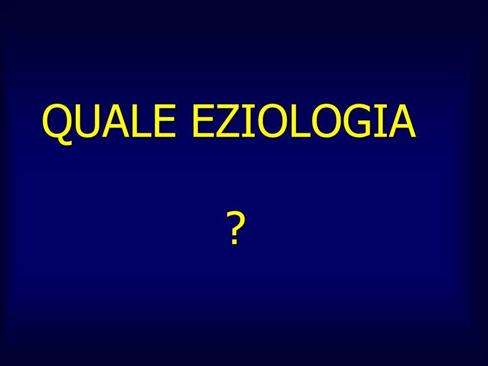 QUALE EZIOLOGIA