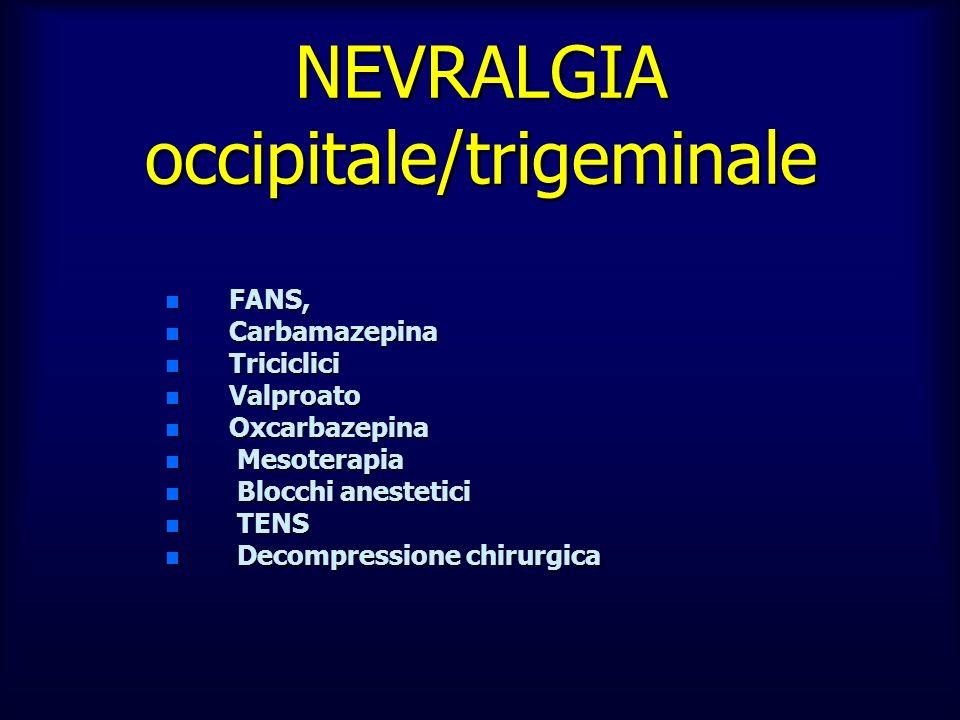 NEVRALGIA occipitale/trigeminale