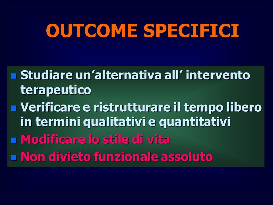 OUTCOME SPECIFICI Studiare un'alternativa all' intervento terapeutico