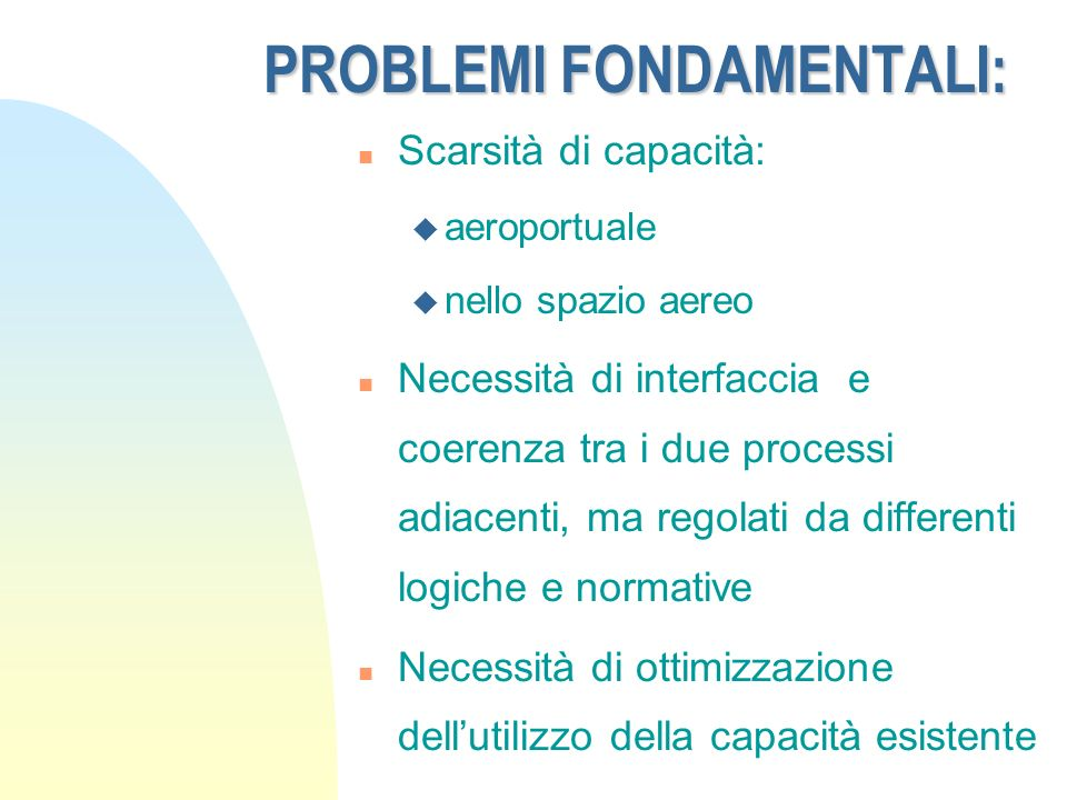 PROBLEMI FONDAMENTALI: