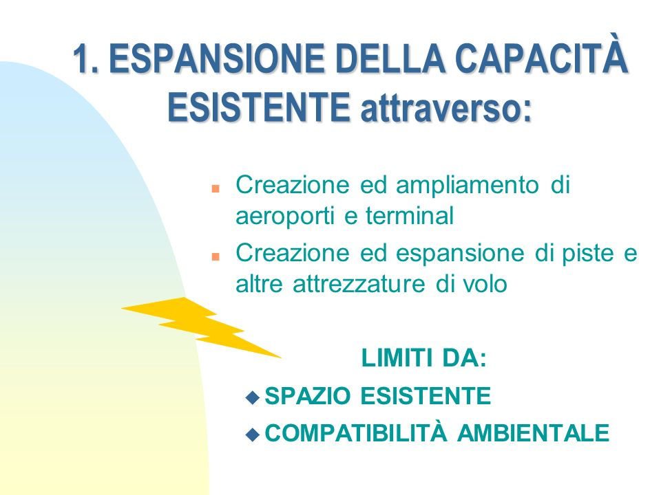 1. ESPANSIONE DELLA CAPACITÀ ESISTENTE attraverso: