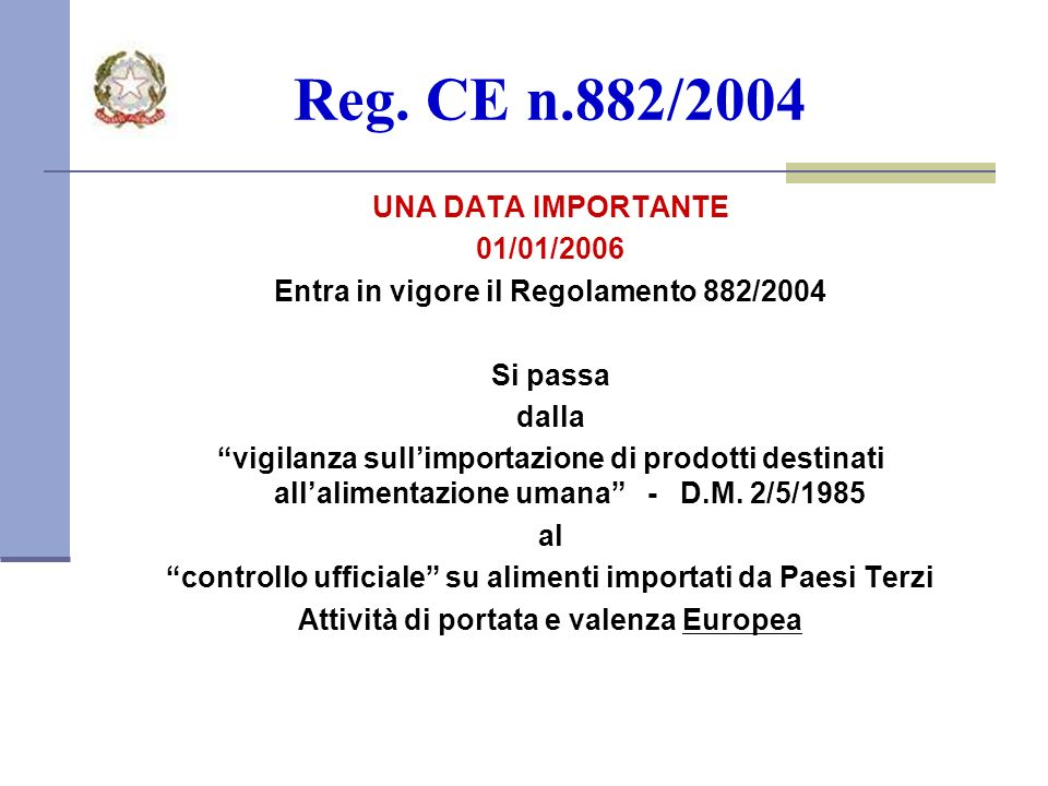 Reg. CE n.882/2004 UNA DATA IMPORTANTE 01/01/2006