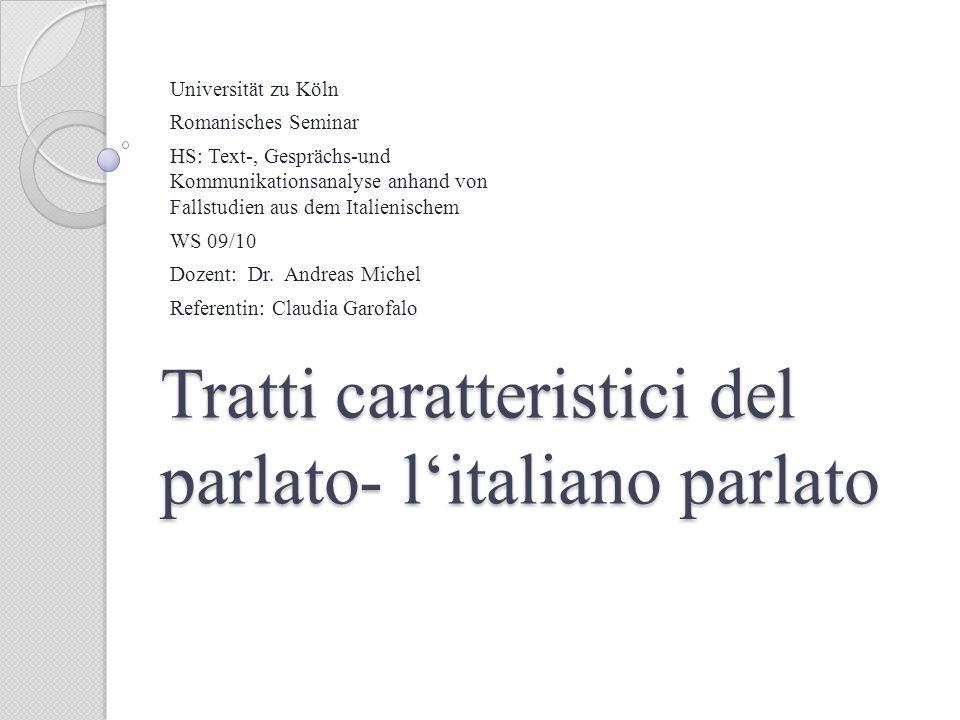 Tratti caratteristici del parlato- l'italiano parlato