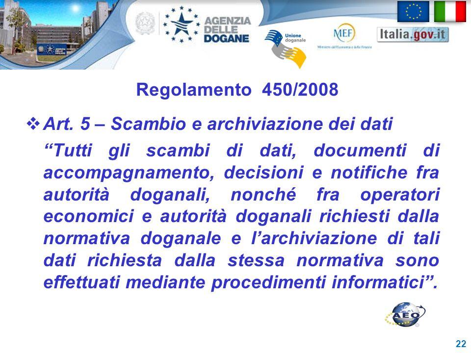 Regolamento 450/2008 Art. 5 – Scambio e archiviazione dei dati.