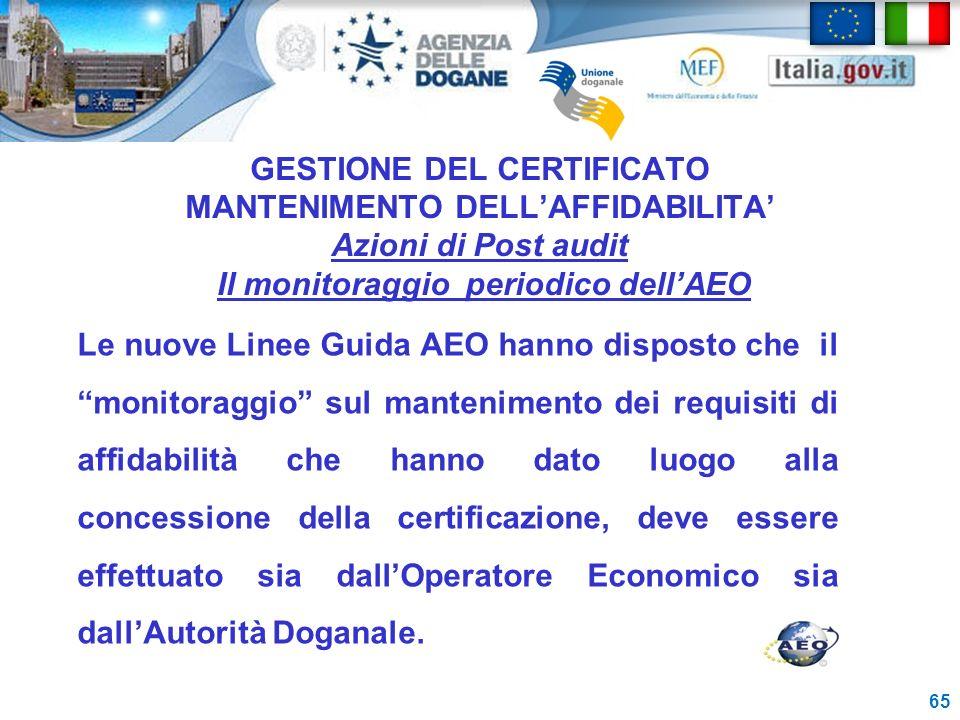 GESTIONE DEL CERTIFICATO MANTENIMENTO DELL'AFFIDABILITA' Azioni di Post audit Il monitoraggio periodico dell'AEO