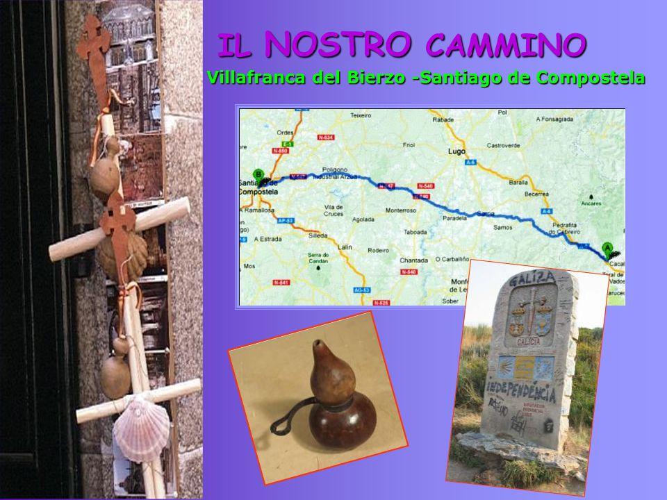 IL NOSTRO CAMMINO Villafranca del Bierzo -Santiago de Compostela