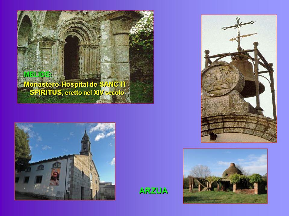 MELIDE: Monastero-Hospital de SANCTI SPIRITUS, eretto nel XIV secolo ARZUA