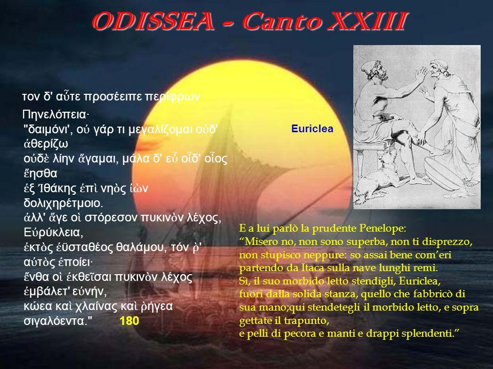 ODISSEA - Canto XXIII τoν δ αὖτε προσέειπε περίφρων