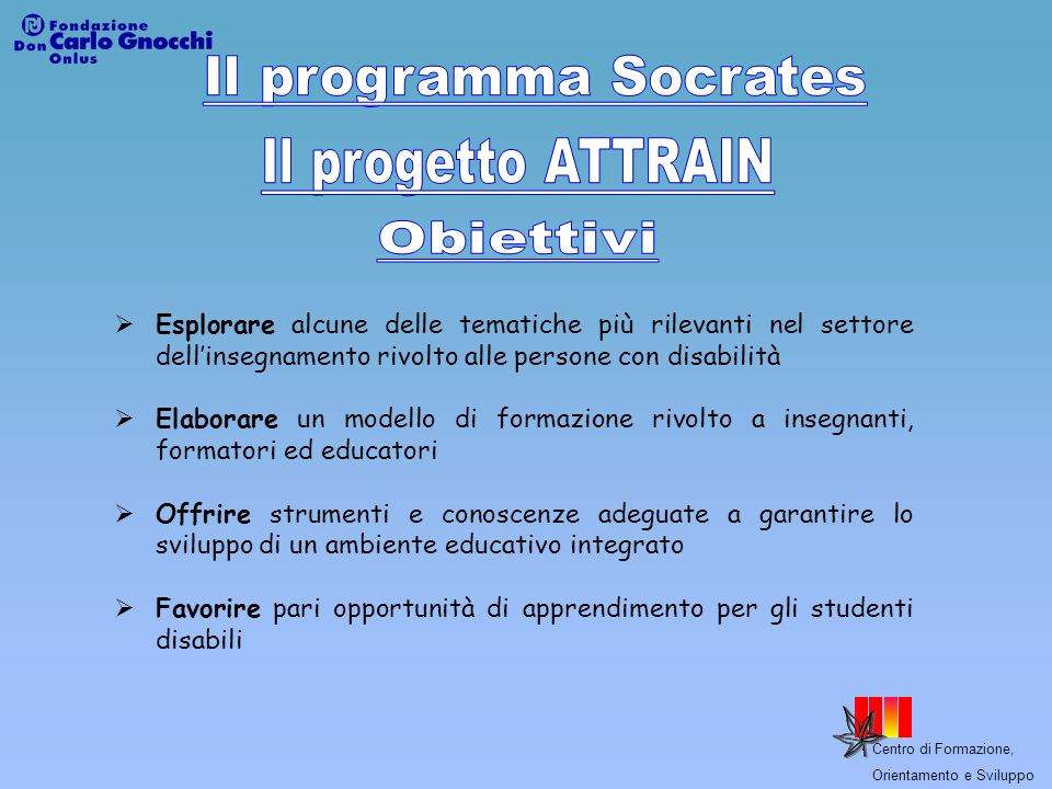 Il programma Socrates Il progetto ATTRAIN Obiettivi