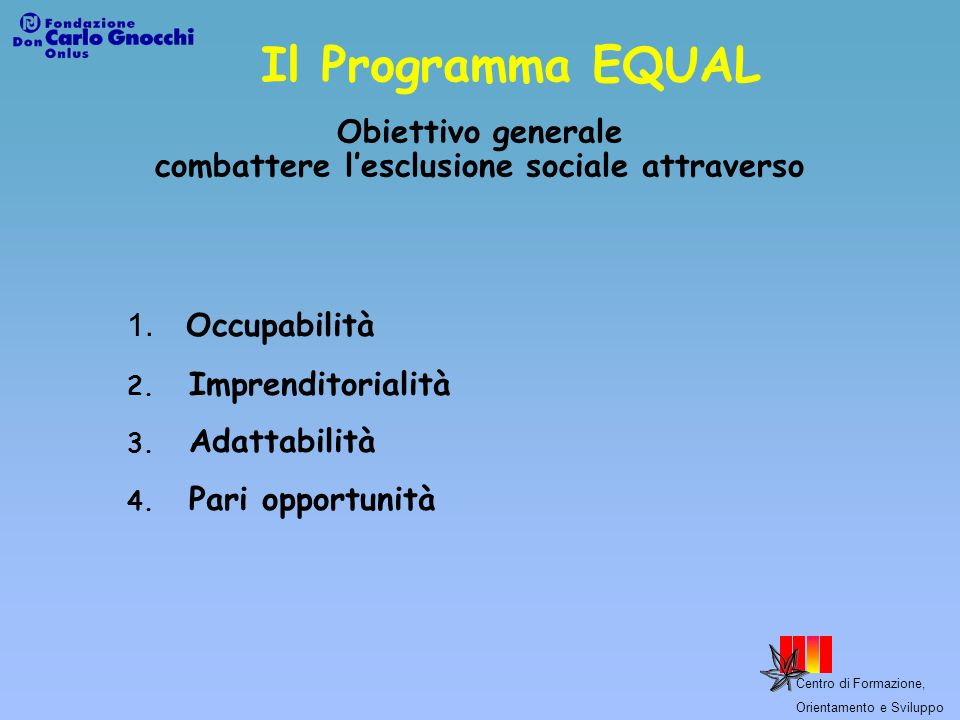 Obiettivo generale combattere l'esclusione sociale attraverso