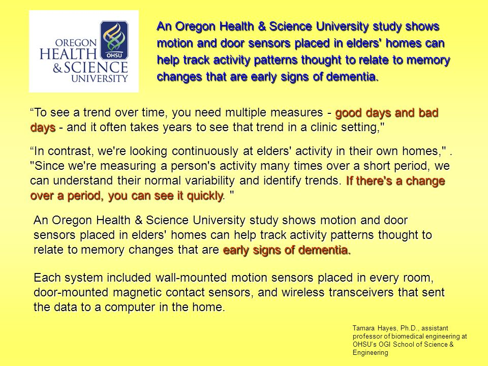 An Oregon Health & Science University study shows motion and door sensors placed in elders homes can help track activity patterns thought to relate to memory changes that are early signs of dementia.