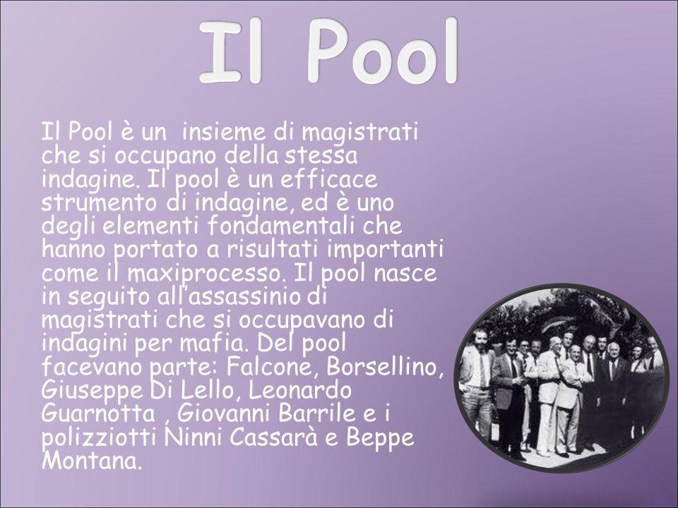 Il Pool è un insieme di magistrati che si occupano della stessa indagine.