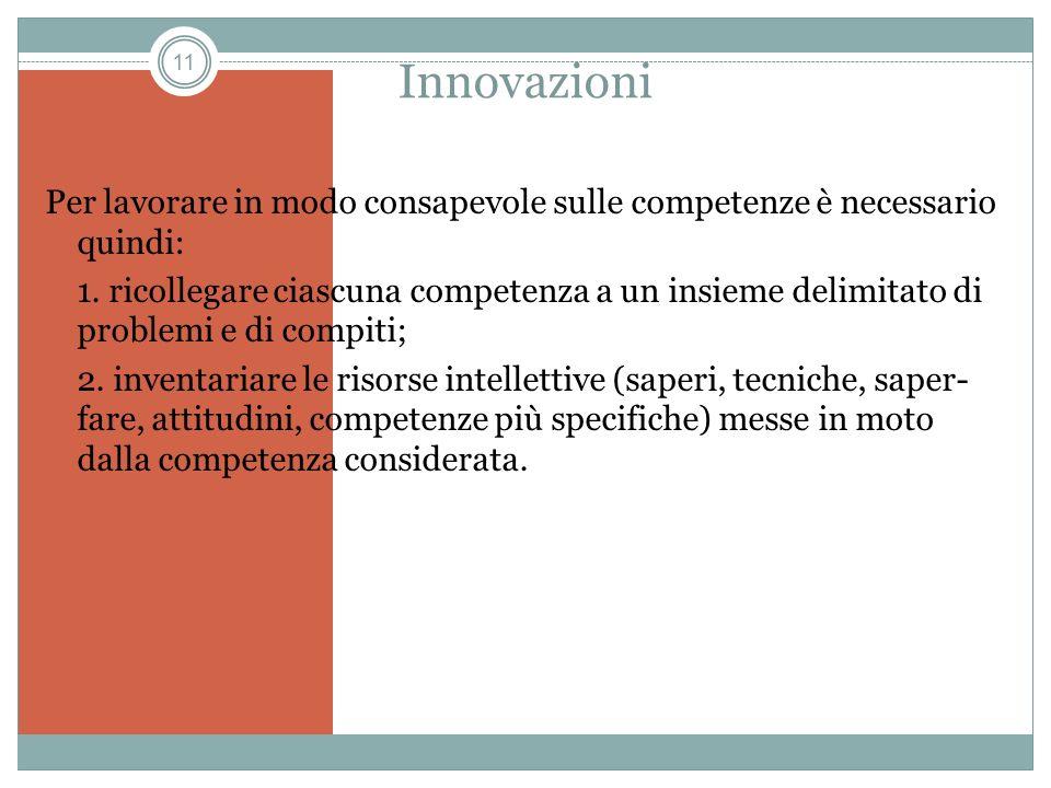 Innovazioni Per lavorare in modo consapevole sulle competenze è necessario quindi: