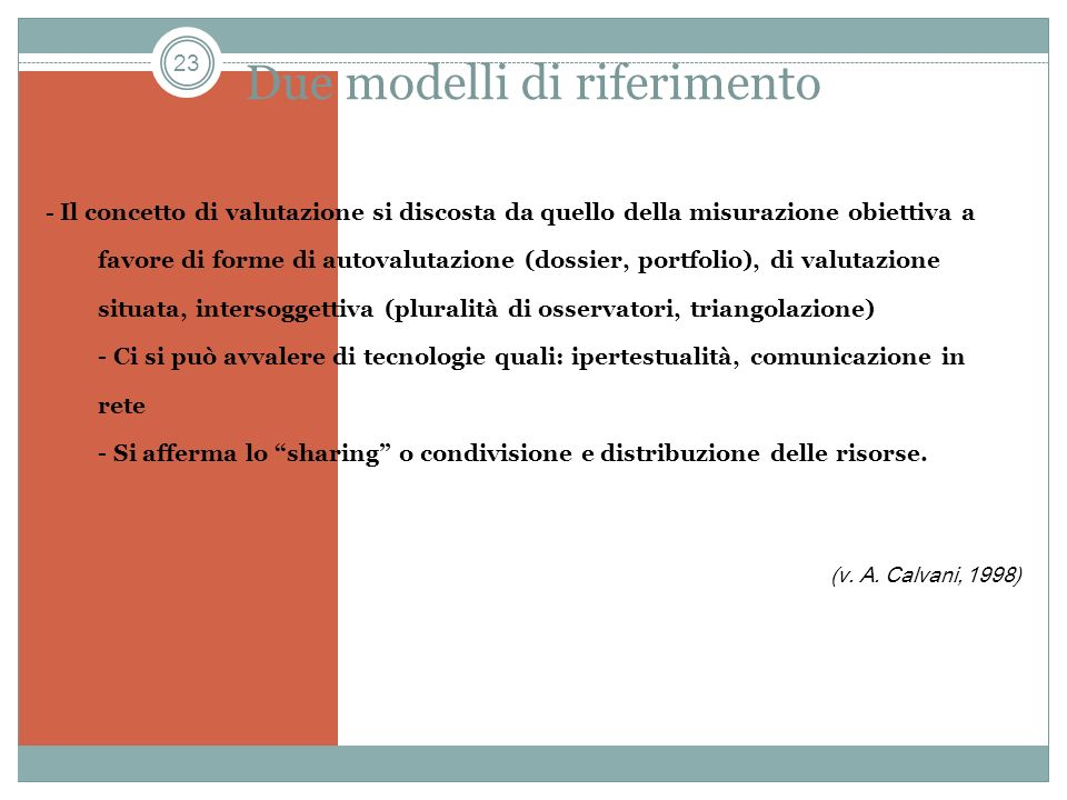 Due modelli di riferimento
