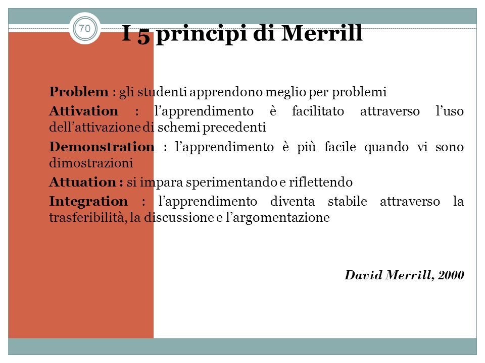 I 5 principi di Merrill Problem : gli studenti apprendono meglio per problemi.