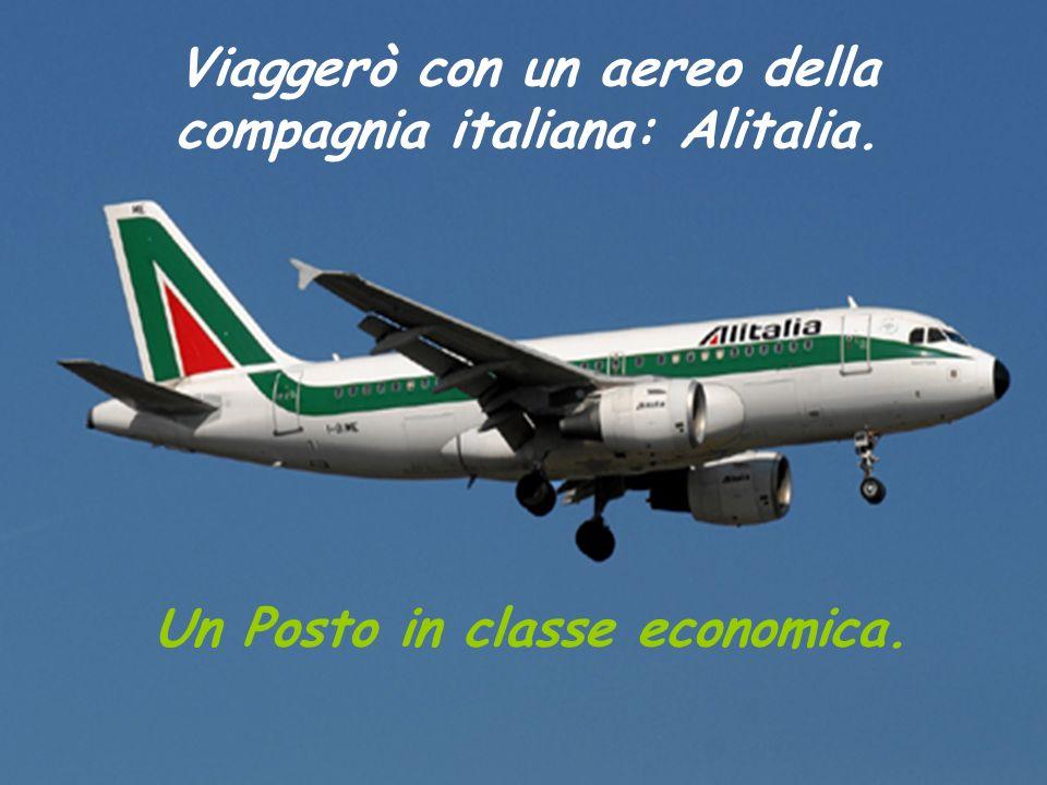 Viaggerò con un aereo della compagnia italiana: Alitalia.