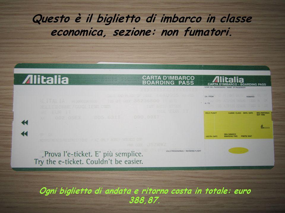 Ogni biglietto di andata e ritorno costa in totale: euro 388,87.